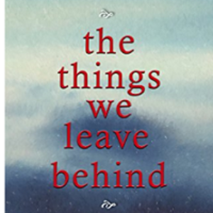 "Free Ebook ""The Things We Leave Behind"" by Tanya Anne Crosby"